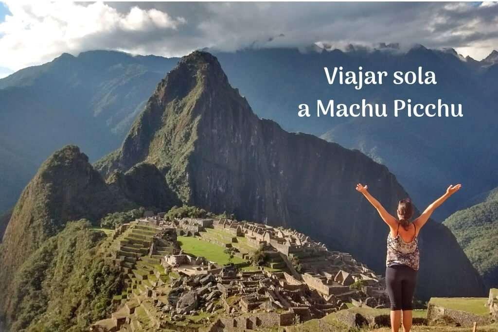 Viajar sola a Machu Picchu