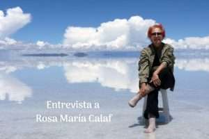 Entrevista a Rosa María Calaf: «Te construyes como persona viendo otras culturas y otras realidades»
