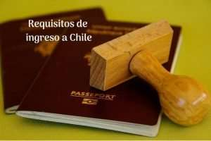 Requisitos de ingreso a Chile