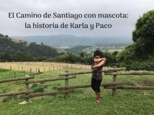 Karla y Paco: El Camino de Santiago con tu mascota