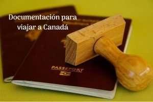 Documentación para viajar a Canadá