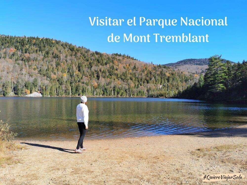 Cómo visitar el Parque Nacional de Mont Tremblant sola