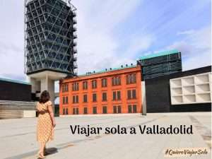 Viajar sola a Valladolid