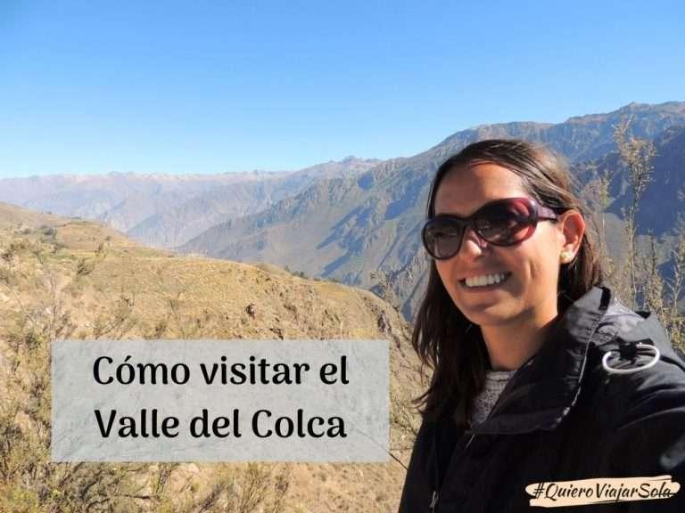 Visitar el Valle del Colca Arequipa